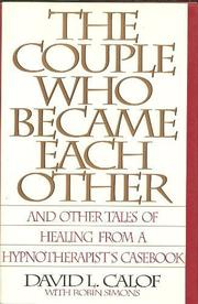THE COUPLE WHO BECAME EACH OTHER by David L. Calof