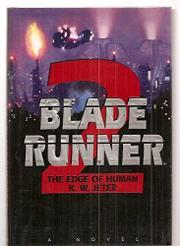 BLADE RUNNER 2 by K.W. Jeter