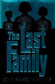THE LAST FAMILY by John Ramsey Miller