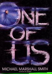 ONE OF US by Michael Marshall Smith