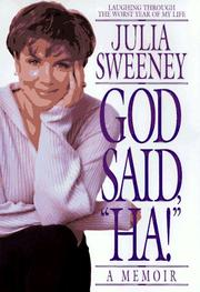 GOD SAID ``HA!'' by Julia Sweeney