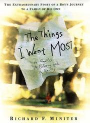 THE THINGS I WANT MOST by Richard F. Miniter