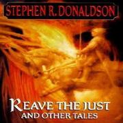 REAVE THE JUST by Stephen R. Donaldson