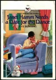 JANET HAMM NEEDS A DATE FOR THE DANCE by Eve Bunting