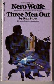 THREE MEN OUT by Rex Stout