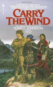 CARRY THE WIND by Terry C. Johnston