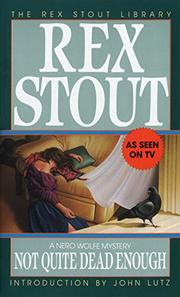 NOT QUITE DEAD ENOUGH by Rex Stout