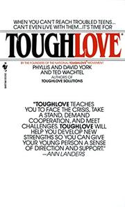 TOUGHLOVE by Phyllis; David York & Ted Wachtel York