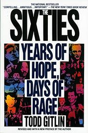 THE SIXTIES: Years of Hope, Days of Rage by Todd Gitlin