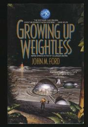 GROWING UP WEIGHTLESS by John M. Ford