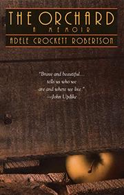 THE ORCHARD: A Memoir by Adele Crockett Robertson