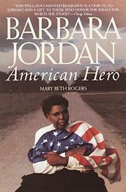 BARBARA JORDAN: American Hero by Mary Beth Rogers