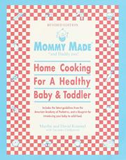 MOMMY MADE* AND DADDY TOO! Home Cooking for a Healthy Baby and Toddler by Martha & David Kimmel with Suzanne Goldenson Kimmel