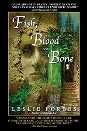 """""""FISH, BLOOD AND BONE"""" by Leslie Forbes"""
