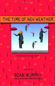 THE TIME OF NEW WEATHER by Sean Murphy