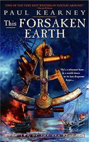 THIS FORSAKEN EARTH by Paul Kearney