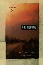 MICA HIGHWAYS by William Elliott Hazelgrove