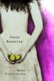 ONCE REMOVED by Mako Yoshikawa
