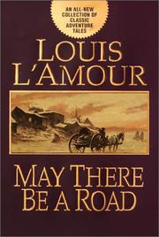 MAY THERE BE A ROAD by Louis L'Amour
