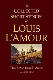 Cover art for THE COLLECTED SHORT STORIES OF LOUIS L'AMOUR