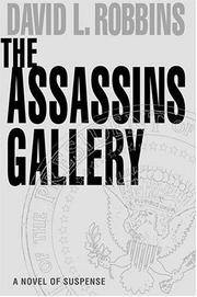 THE ASSASSINS GALLERY by David L. Robbins