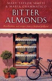 BITTER ALMONDS by Mary Taylor Simeti