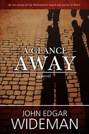 A GLANCE AWAY by John Edgar Wideman