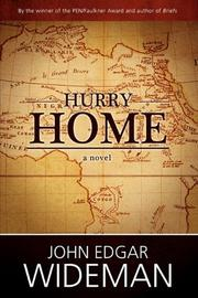 HURRY HOME by John Edgar Wideman