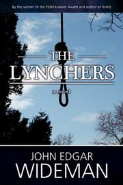 THE LYNCHERS by John Edgar Wideman