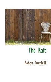 THE RAFT by Robert Trumbull