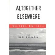 ALTOGETHER ELSEWHERE by Marc Robinson