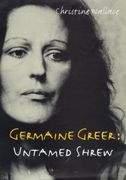 GERMAINE GREER by Christine Wallace