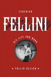 FEDERICO FELLINI by Tullio Kezich