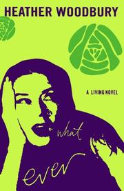 WHAT EVER by Heather Woodbury