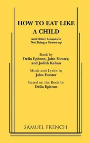 HOW TO EAT LIKE A CHILD by Delia Ephron
