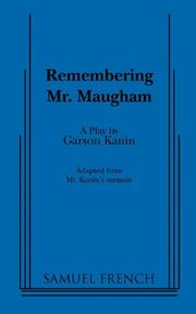 REMEMBERING MR. MAUGHAM by Garson Kanin