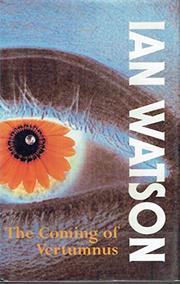 THE COMING OF VERTUMNUS by Ian Watson
