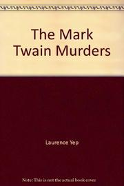 THE MARK TWAIN MURDERS by Laurence Yep