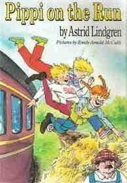 PIPPI ON THE RUN by Astrid Lindgren