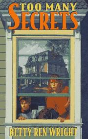 TOO MANY SECRETS by Betty Ren Wright