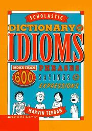 SCHOLASTIC DICTIONARY OF IDIOMS by Marvin Terban