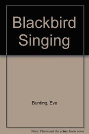 BLACKBIRD SINGING by Eve Bunting