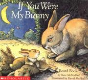 IF YOU WERE MY BUNNY by Kate McMullan