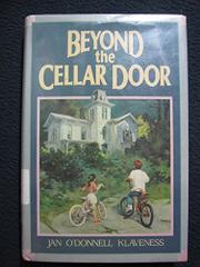 BEYOND THE CELLAR DOOR by Jan O'Donnell Klaveness