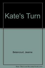 KATE'S TURN by Jeanne Betancourt