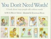 YOU DON'T NEED WORDS! by Ruth Belov Gross