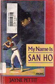 MY NAME IS SAN HO by Jayne Pettit