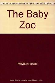 THE BABY ZOO by Bruce McMillan