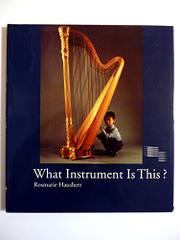 WHAT INSTRUMENT IS THIS? by Rosmarie Hausherr