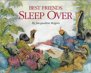 BEST FRIENDS SLEEP OVER by Jacqueline Rogers